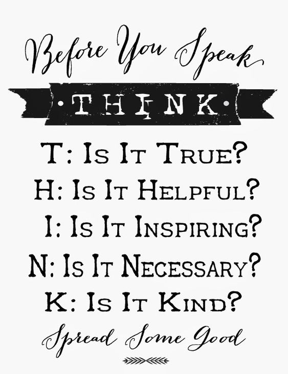 Before you speak, T.H.I.N.K.